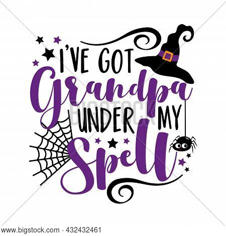 I've Got Grandpa Under My Spell - Funny Saying For Halloween. Cute Spider And Witch Hat. Good For T