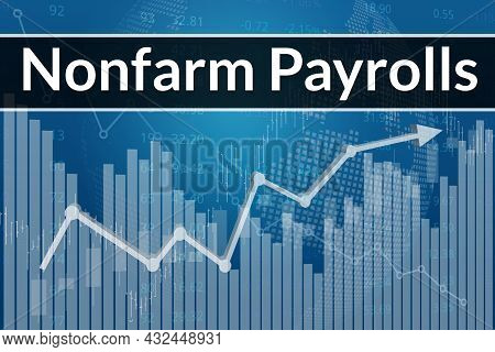 Changing Value Of Nonfarm Payrolls On Blue Finance Background From Graphs, Charts, Columns, Candles,
