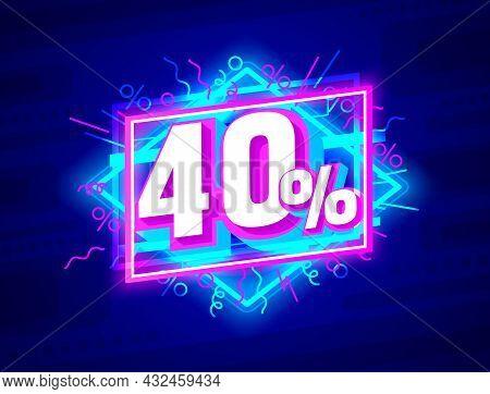 Cyber 40 Off Sale Banner, Light Neon Flyer, Retro Label. Vector