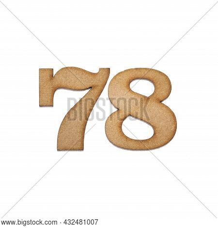 Number 78 In Wood, Isolated On White Background