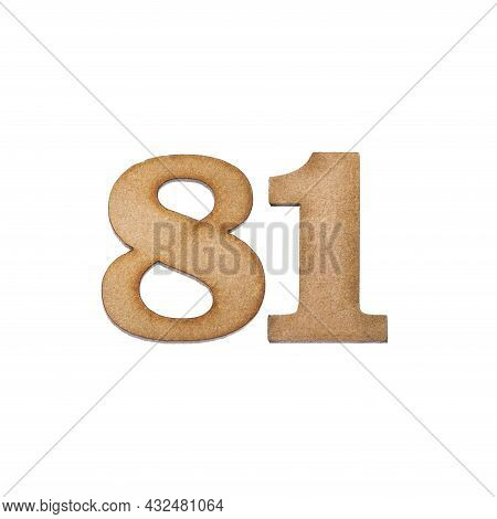 Number Eight One, 81 - Piece Of Wood Isolated On White Background