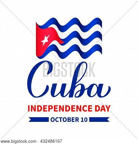 Cuba Independence Day Typography Poster. Cuban Holiday Celebrated On October 10. Vector Template For