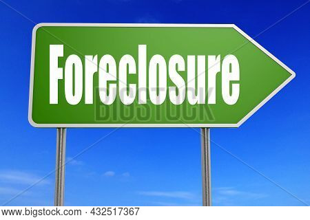 Foreclosure Word On Green Road Sign, 3d Rendering