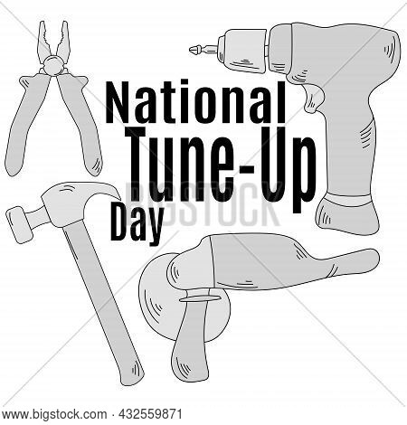 National Tune-up Day, Idea For Poster, Banner Or Postcard, Hand And Electric Tools For Repair And Im
