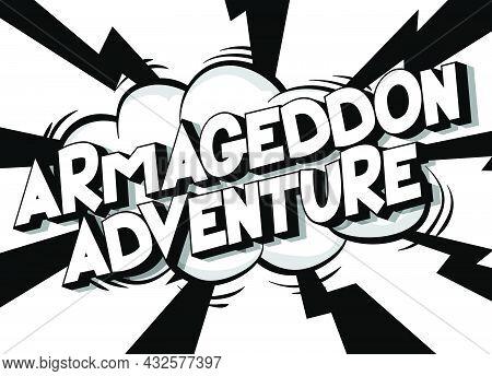 Armageddon Adventure. Comic Book Style Text, Retro Comics Typography, Pop Art Vector Illustration.