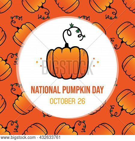 National Pumpkins Day Greeting Card, Illustration With Doodle Style Pumpkin Vegetable And Vector Pat