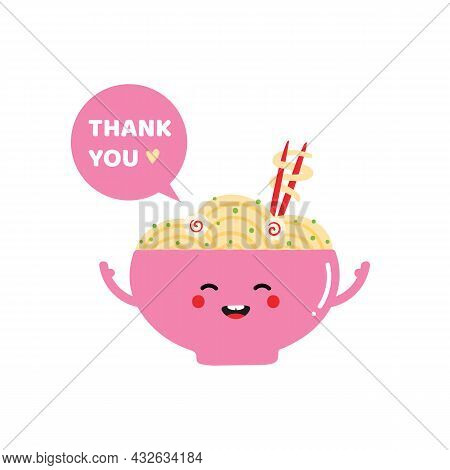 Cute Smiling Cartoon Style Bowl Of Noodles, Asian Soup Character With Speech Bubble Saying Thank You