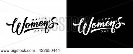 Happy Women\'s Day Hand Drawn Lettering. Calligraphic Text Isolated On Black And White For Postcard,