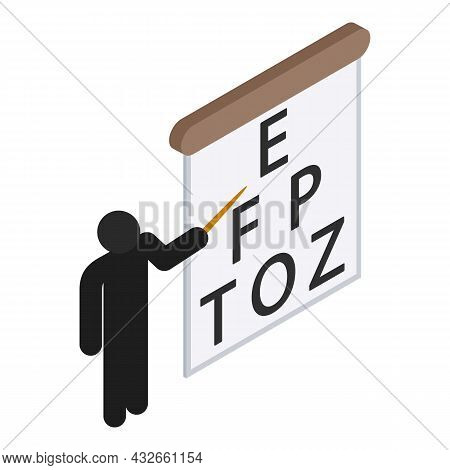 Vision Testing Icon Isometric Vector. Snellen Chart, Man Icon With Pointer Stick. Checking Vision, O