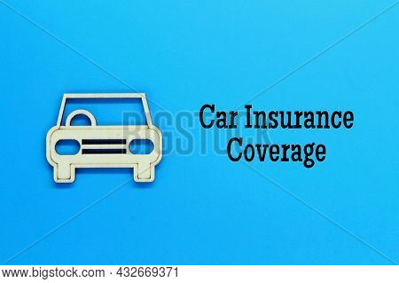 Wooden Car With The Word Car Insurance Coverage