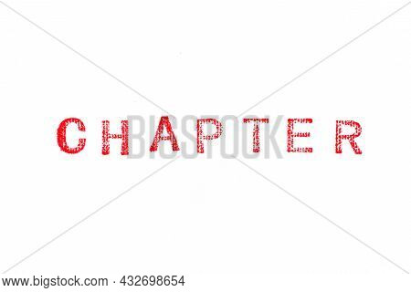Red Color Rubber Stamp In Word Chapter On White Paper Background