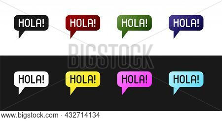 Set Hola In Different Languages Icon Isolated On Black And White Background. Speech Bubbles. Vector