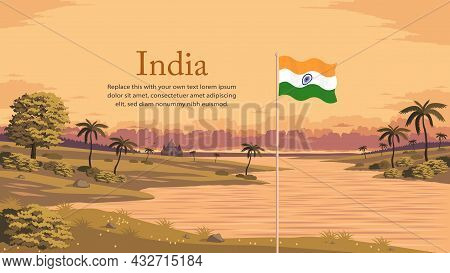 Detailed Flat Vector Illustration Of A Flying Flag Of India In Front Of A Scenic National Landscape.