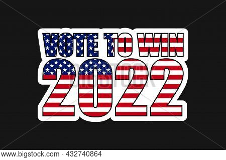 American Elections 2022 Vote Vector Illustration. Collection Of Badge Patch Stickers With Democratic