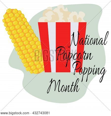 National Popcorn Popping Month, Idea For Poster, Banner Or Postcard, Ear Of Corn And Cooked Popcorn