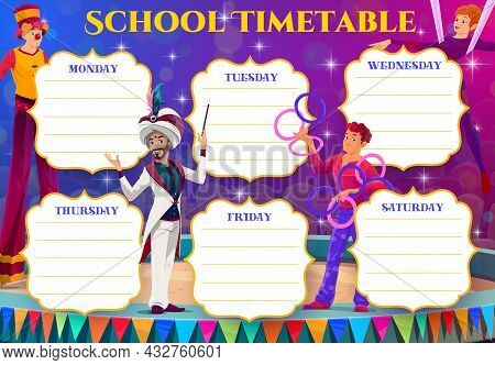 Circus Performers Of Kids Education Timetable. Vector School Schedule Of Student Classes, Weekly Stu