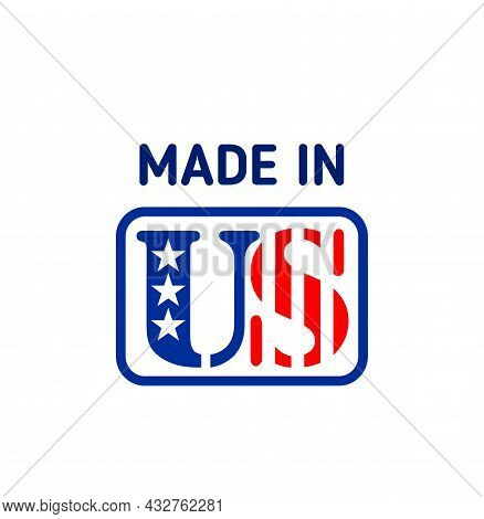 Made In Usa Vector Label Or Sign With United States Of America Flag. American National Banner Of Sta