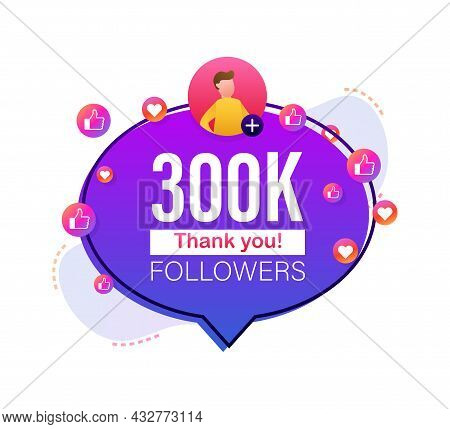 Thank You 300000 Followers Numbers. Flat Style Banner. Congratulating Multicolored Thanks Image For