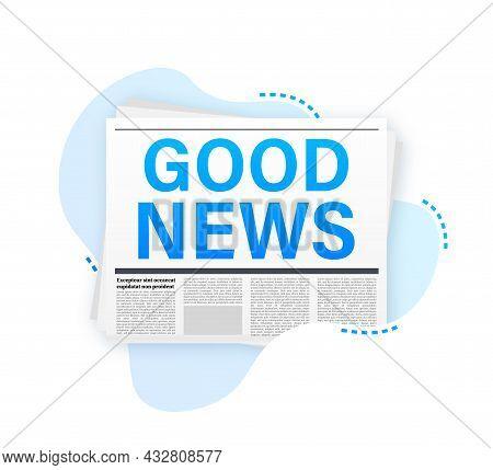 Good News Headline On Newspaper. Blank Daily Newspaper. Vector Stock Illustration.
