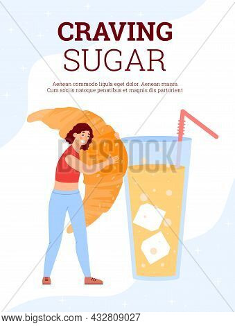 Sugar Addiction Concept With Woman Addicted To Sweet Food With Big Croissant