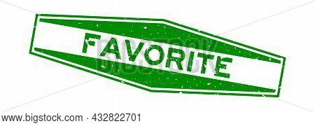 Grunge Green Favorite Word Hexagon Rubber Seal Stamp On White Background