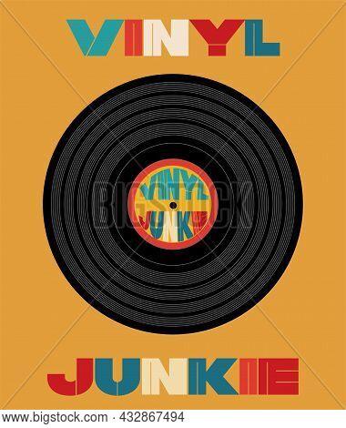 Vinyl Junkie Record Vector Design On A Retro Coloured Background