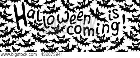 Vector Banner With Vampire Bats And Halloween Is Coming Lettering. Border, Frame, Decor For Greeting