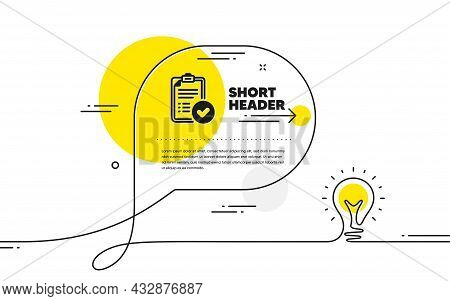 Approved Report Icon. Continuous Line Idea Chat Bubble Banner. Accepted Document Sign. Verification