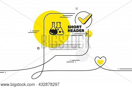 Chemistry Lab Icon. Continuous Line Check Mark Chat Bubble. Laboratory Flask Sign. Analysis Symbol.