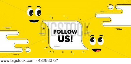 Follow Us Text. Cartoon Face Chat Bubble Background. Special Offer Sign. Super Offer Symbol. Follow