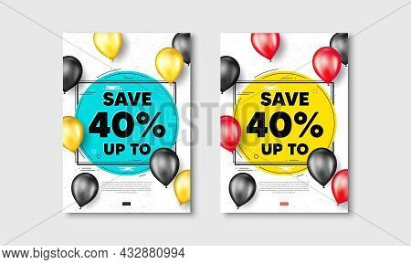 Save Up To 40 Percent. Flyer Posters With Realistic Balloons Cover. Discount Sale Offer Price Sign.