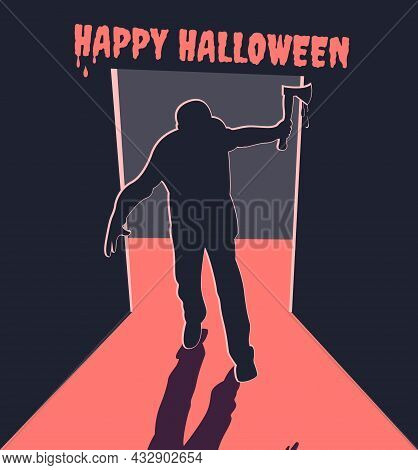 Scary Silhouette In The Doorway. Killer With Axe. Happy Halloween