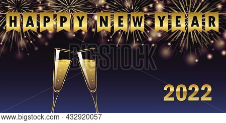 Happy New Year 2022 Golden Firework Champagne Glasses And Party Flags Greeting Card