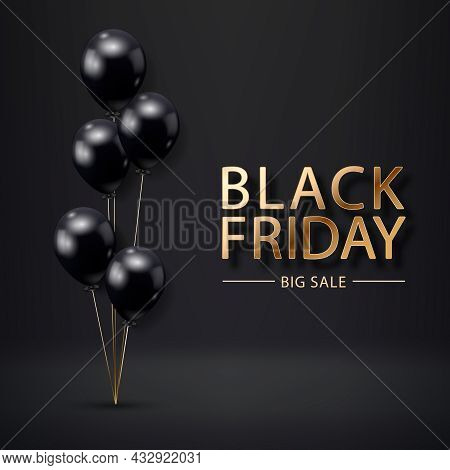 Black Friday Sale Poster With Realistic Balloons On Black Background. Black Friday Sale Label. Desig