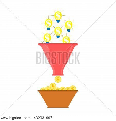 Sales Funnel Concept. The Bulbs Fall Into The Funnel And Money Is Obtained. Finance, Ideas And Busin