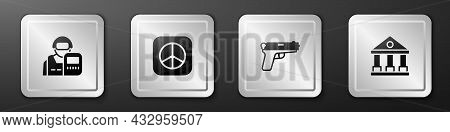 Set Police Officer, Peace, Pistol Or Gun And Courthouse Building Icon. Silver Square Button. Vector