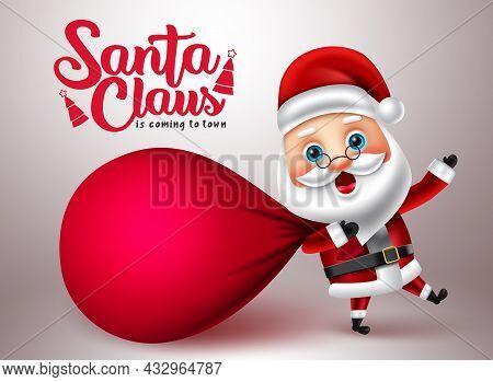 Santa Claus Character Vector Design. Santa Claus Is Coming To Town Text With Christmas Santa Pulling