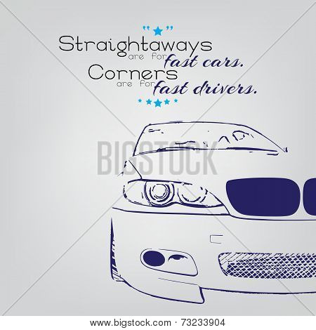 Straightaways are for fast cars. Corners are for fast drivers. Car lover poster poster
