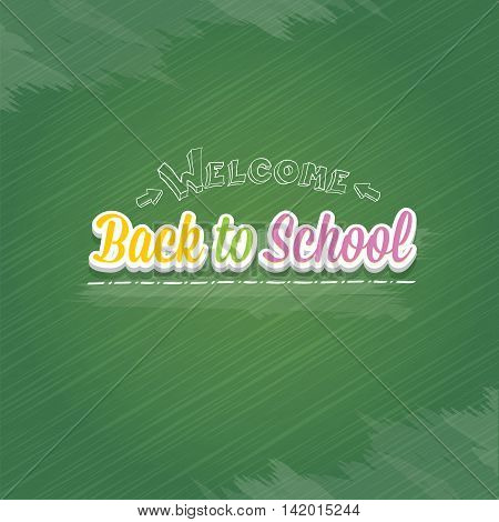 welcome Back to school text on green chalkboard background. vector back to school multicolored text