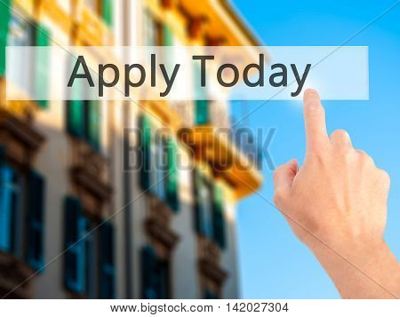 Apply Today - Hand Pressing A Button On Blurred Background Concept On Visual Screen.