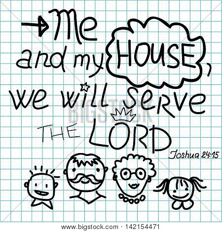 Bible lettering Me and my house we will serve the Lord. Old Testament