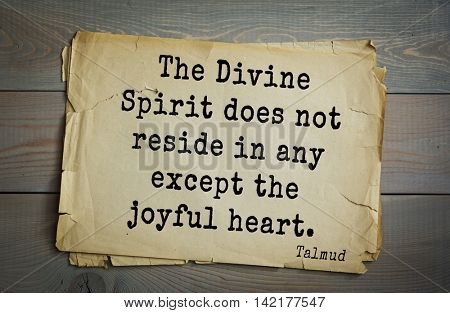 TOP 70 Talmud quote.The Divine Spirit does not reside in any except the joyful heart.