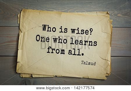 TOP 70 Talmud quote.Who is wise? One who learns from all.