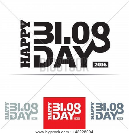 Happy Blog Day sign. The word blog is associated with the numbers 3108 - 31st of August date of blog day. Vector illustration in eps8 format.