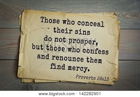 TOP-700 Bible verses from Proverbs.Those who conceal their sins do not prosper, but those who confess and renounce them find mercy.