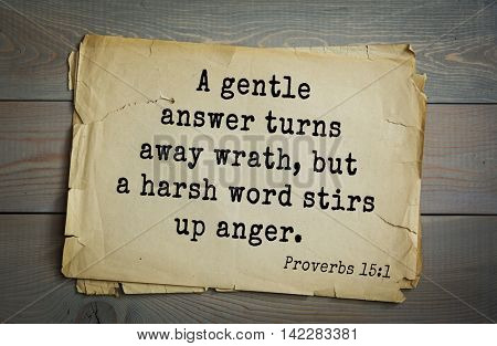 TOP-700 Bible verses from Proverbs.A gentle answer turns away wrath, but a harsh word stirs up anger.