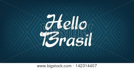 Hello Brasil card over dark blue background with triangles in outlines. Digital vector image