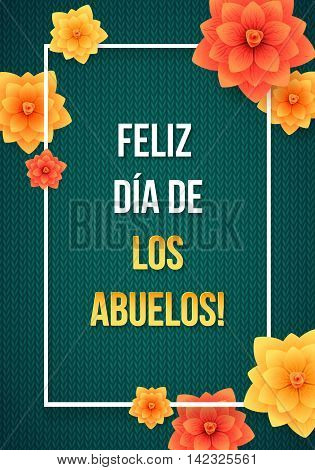 Happy Grandparents Day Greeting Card. Spanish Calligraphy Poster on Green Knitted Background with Frame and Flowers.