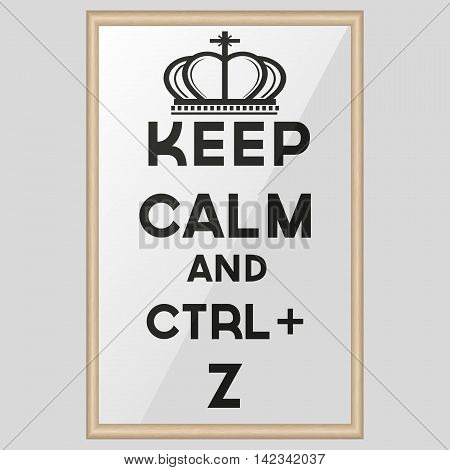 Keep calm and ctrl z Motivational card on white background. Vector illustration. poster