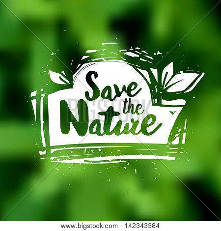 Save the nature lettering hand drawn vector. Positive save the nature quote. Lettering design of save the nature quote for posters, t-shirts, cards. Save the nature quote calligraphic design.